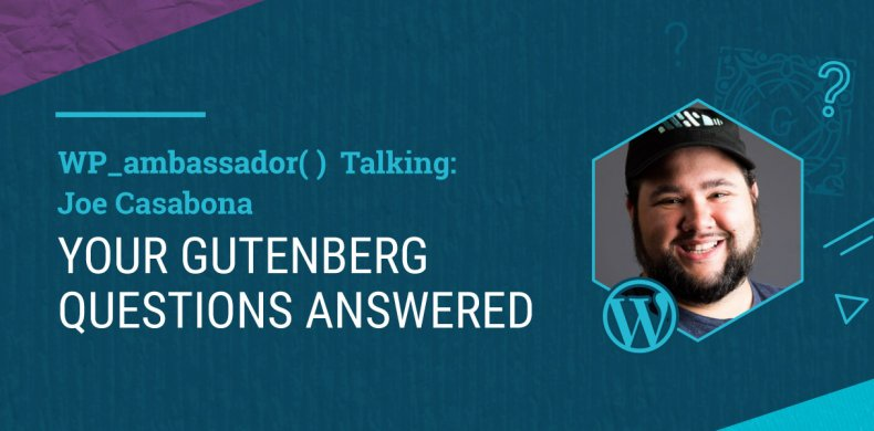 Your Most Common Gutenberg Questions Answered