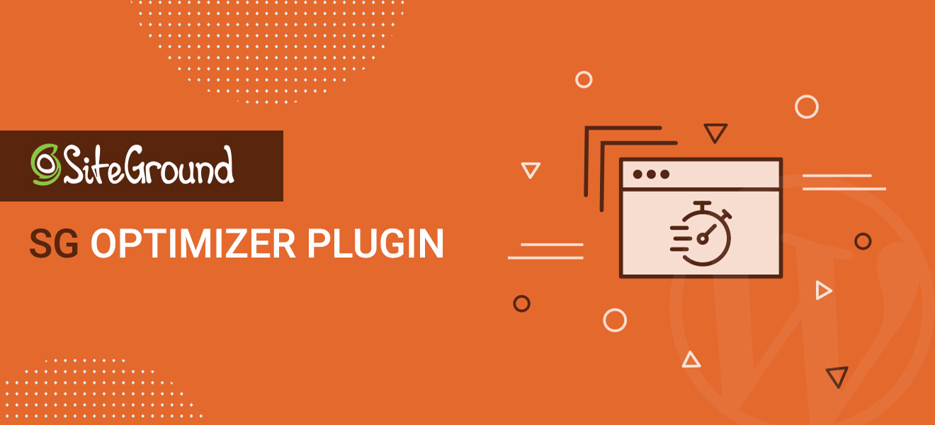 The New Version Of Our Sg Optimizer Plugin Is A Game Changer For Your Wordpress Performance Siteground Blog